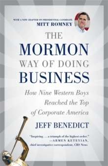 The Mormon Way of Doing Business, Revised Edition : How Nine Western Boys Reached the Top of Corporate America, Paperback / softback Book