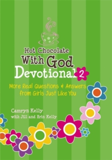 Hot Chocolate With God Devotional 2 : More Real Questions & Answers from Girls Just Like You, Paperback / softback Book