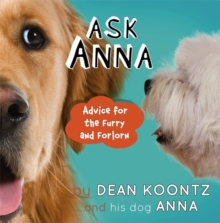 Ask Anna : Advice for the Furry and Forlorn, Hardback Book
