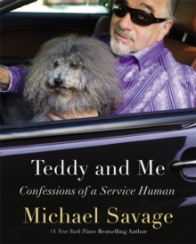 Teddy and Me : Confessions of a Service Human, Paperback / softback Book