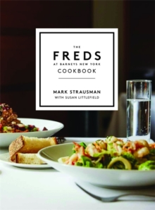 The Freds at Barneys New York Cookbook, Hardback Book