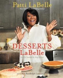 Desserts LaBelle : Soulful Sweets to Sing About, Hardback Book