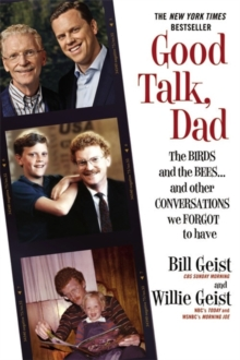 Good Talk, Dad : The Birds and the Bees...and Other Conversations We Forgot to Have, Paperback / softback Book