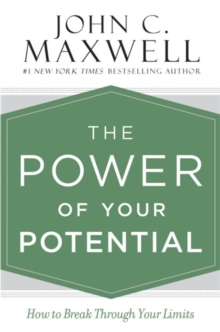 The Power of Your Potential : How to Break Through Your Limits, Hardback Book