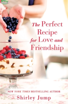 The Perfect Recipe for Love and Friendship, Paperback / softback Book