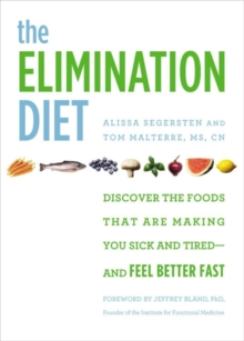 The Elimination Diet : Discover the Foods That are Making You Sick and Tired - and Feel Better Fast, Hardback Book