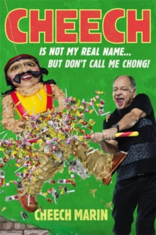 Cheech Is Not My Real Name : ...But Don't Call Me Chong, Hardback Book