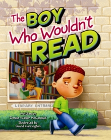 Boy Who Wouldn't Read, The, Hardback Book