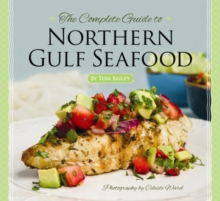 Complete Guide to Northern Gulf Seafood, The, Hardback Book