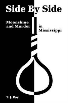 Side by Side : Moonshine and Murder in Mississippi, Paperback / softback Book