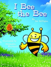I Bee the Bee, Hardback Book