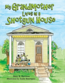 My Grandmother Lives in a Shotgun House, Hardback Book