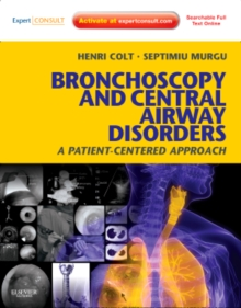 Bronchoscopy and Central Airway Disorders : A Patient-Centered Approach: Expert Consult Online and Print, Hardback Book