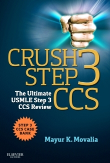 Crush Step 3 CCS : The Ultimate USMLE Step 3 CCS Review, Paperback Book