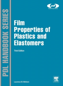 Film Properties of Plastics and Elastomers, Hardback Book