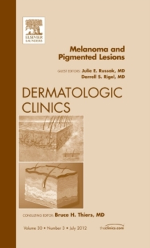 Melanoma and Pigmented Lesions, An Issue of Dermatologic Clinics, Hardback Book