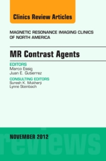 MR Contrast Agents,  An Issue of Magnetic Resonance Imaging Clinics, Hardback Book