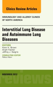 Interstitial Lung Diseases and Autoimmune Lung Diseases, An Issue of Immunology and Allergy Clinics, Hardback Book