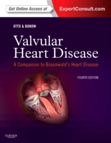 Valvular Heart Disease: A Companion to Braunwald's Heart Disease : Expert Consult - Online and Print, Hardback Book
