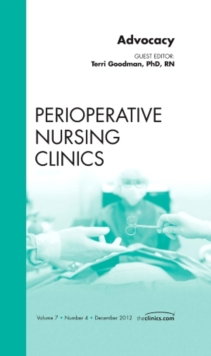 Advocacy, An Issue of Perioperative Nursing Clinics, Hardback Book