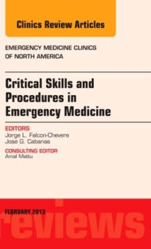 Critical Skills and Procedures in Emergency Medicine, An Issue of Emergency Medicine Clinics, Hardback Book