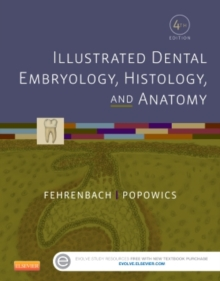 Illustrated Dental Embryology, Histology, and Anatomy, Paperback / softback Book