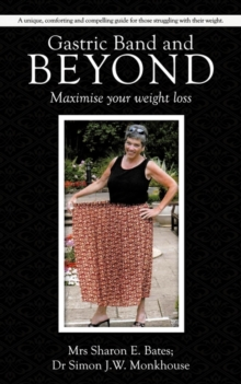 Gastric Band and Beyond : Maximise Your Weight Loss, Paperback / softback Book