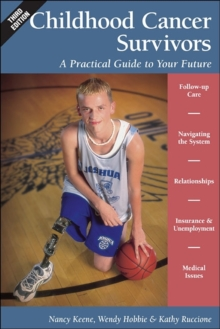 Childhood Cancer Survivors: A Practical Guide to Your Future, Paperback / softback Book