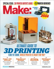 Make: Ultimate Guide to 3D Printing, Paperback Book