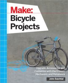 Make: Bicycle Projects, Paperback / softback Book