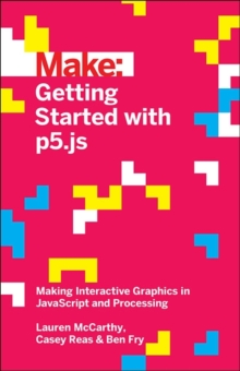 Getting Started with p5.js, Paperback / softback Book