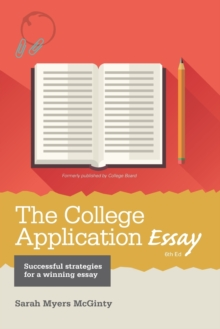 The College Application Essay, Paperback / softback Book