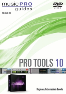 Pro Tools 10: Beginner/Intermediate Levels - Music Pro Guide, DVD  DVD