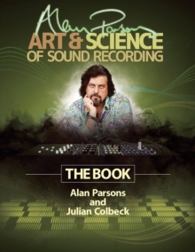 Parsons Alan Art & Science of Sound Recording Book, Paperback / softback Book