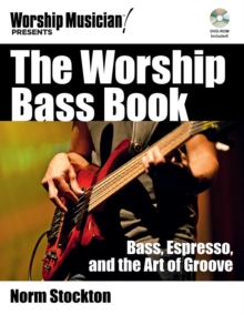The Worship Bass Book : Bass, Espresso, and the Art of Groove, Mixed media product Book