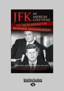 JFK - an American Coup D'etat : The Truth Behind the Kennedy Assassination, Paperback / softback Book