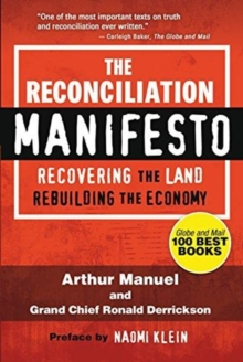 The Reconciliation Manifesto : Recovering the Land, Rebuilding the Economy, Paperback / softback Book