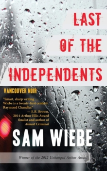 Last of the Independents : Vancouver Noir, Paperback / softback Book