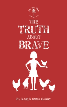 The Truth About Brave : The Wild Place Adventure Series, Paperback / softback Book