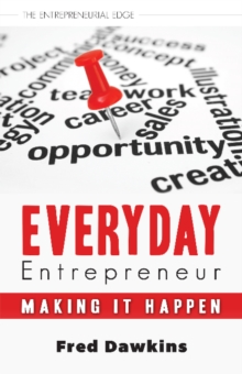 Everyday Entrepreneur : Making It Happen, Paperback / softback Book