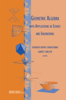 Geometric Algebra with Applications in Science and