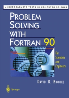 Problem Solving with Fortran 90 : For Scientists and Engineers