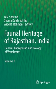 Faunal Heritage of Rajasthan, India : General Background and Ecology of Vertebrates, Hardback Book