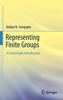 Representing Finite Groups : A Semisimple Introduction, Hardback Book