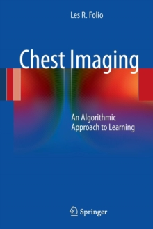 Chest Imaging : An Algorithmic Approach to Learning, Paperback / softback Book
