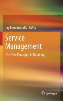 Service Management : The New Paradigm in Retailing, Hardback Book