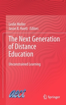 The Next Generation of Distance Education : Unconstrained Learning, Hardback Book