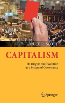 Capitalism : Its Origins and Evolution as a System of Governance, Hardback Book