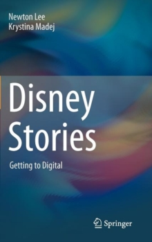 Disney Stories : Getting to Digital, Hardback Book