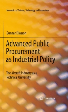 Advanced Public Procurement as Industrial Policy : The Aircraft Industry as a Technical University, Paperback / softback Book